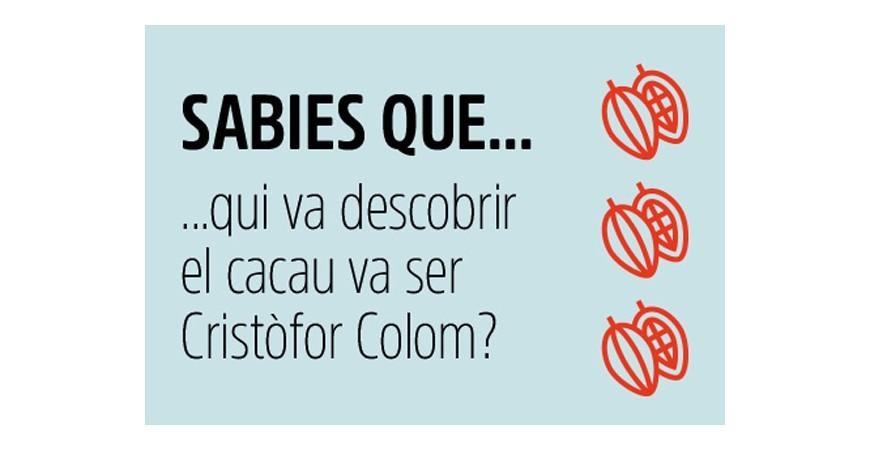 SAPS QUI VA DESCOBRIR EL CACAU?